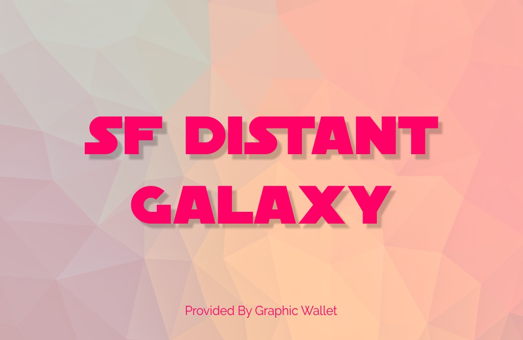 SF Distant Galaxy Font