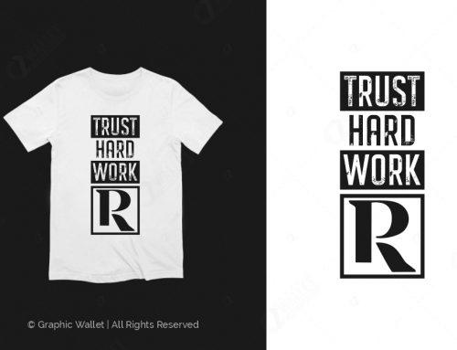 R – TRUST HARD WORK #1